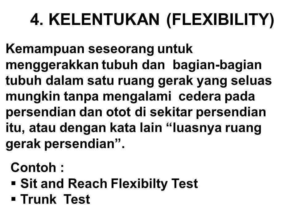 4. KELENTUKAN (FLEXIBILITY)