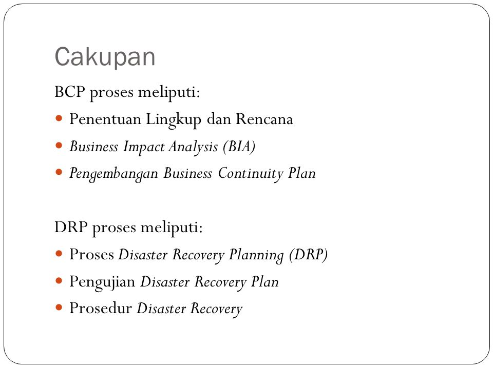 Cakupan BCP proses meliputi: Penentuan Lingkup dan Rencana