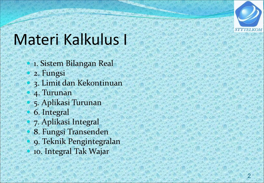 Materi Kalkulus I 1. Sistem Bilangan Real 2. Fungsi