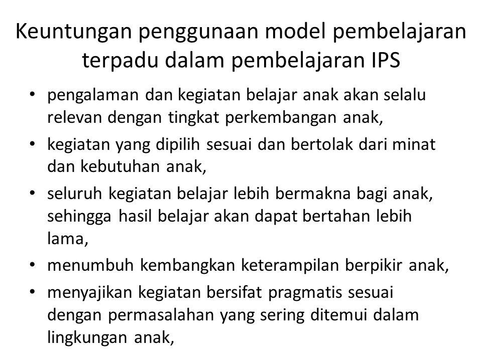 Keuntungan penggunaan model pembelajaran terpadu dalam pembelajaran IPS