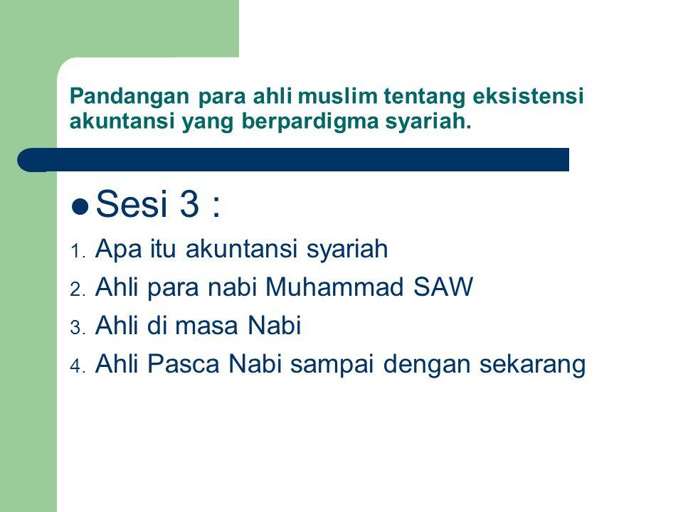 Sesi 3 : Apa itu akuntansi syariah Ahli para nabi Muhammad SAW
