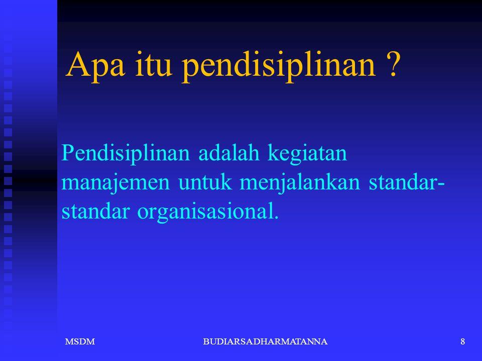 Apa itu pendisiplinan Pendisiplinan adalah kegiatan manajemen untuk menjalankan standar-standar organisasional.