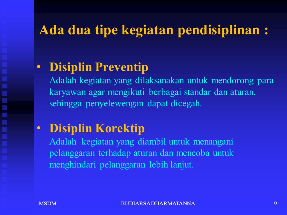 Ada dua tipe kegiatan pendisiplinan :