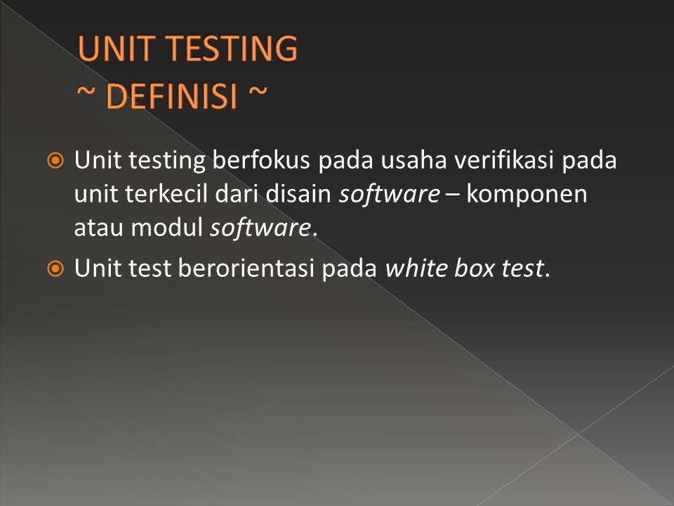 UNIT TESTING ~ DEFINISI ~