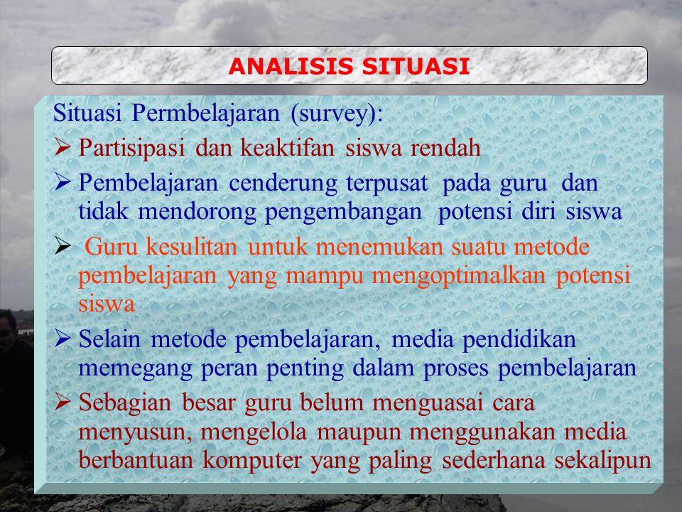 Situasi Permbelajaran (survey): Partisipasi dan keaktifan siswa rendah