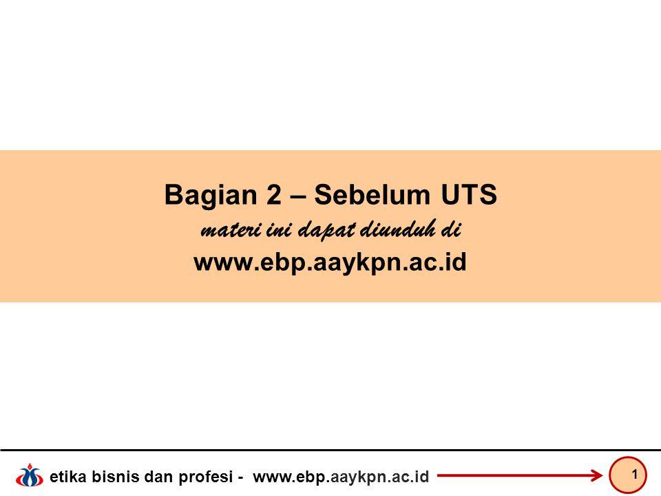 Bagian 2 – Sebelum UTS materi ini dapat diunduh di www.ebp.aaykpn.ac.id