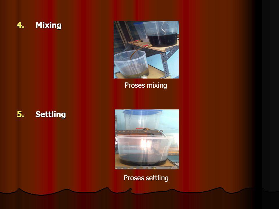 Mixing Settling Proses mixing Proses settling