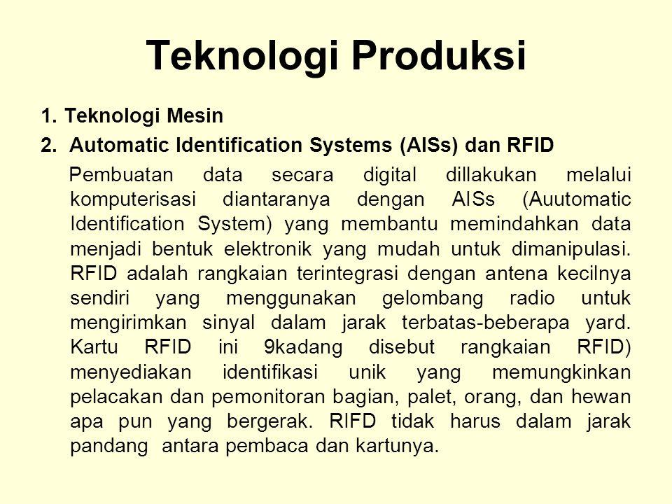 Teknologi Produksi 1. Teknologi Mesin