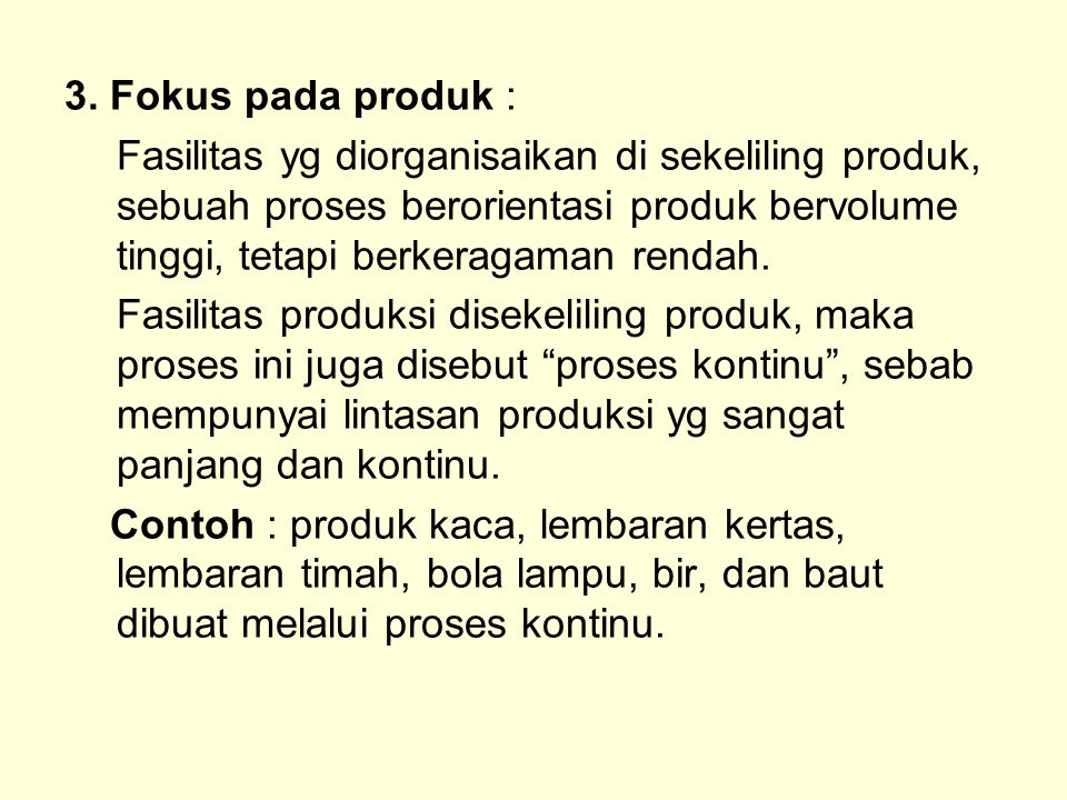 3. Fokus pada produk :
