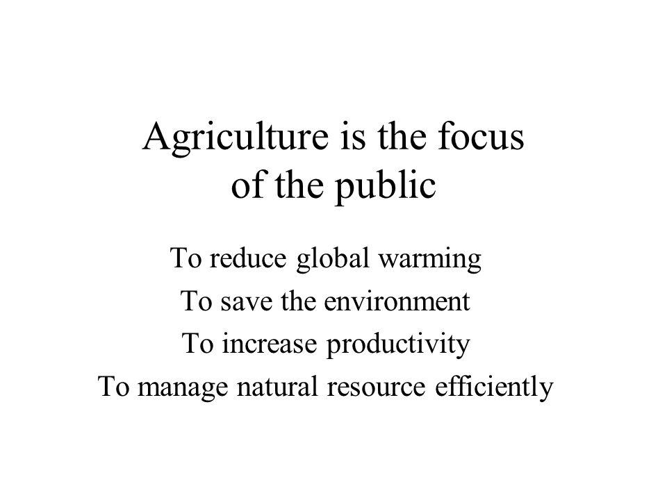 Agriculture is the focus of the public