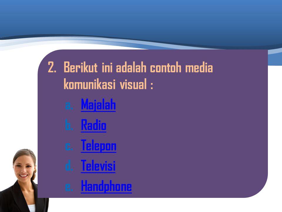 Berikut ini adalah contoh media komunikasi visual :