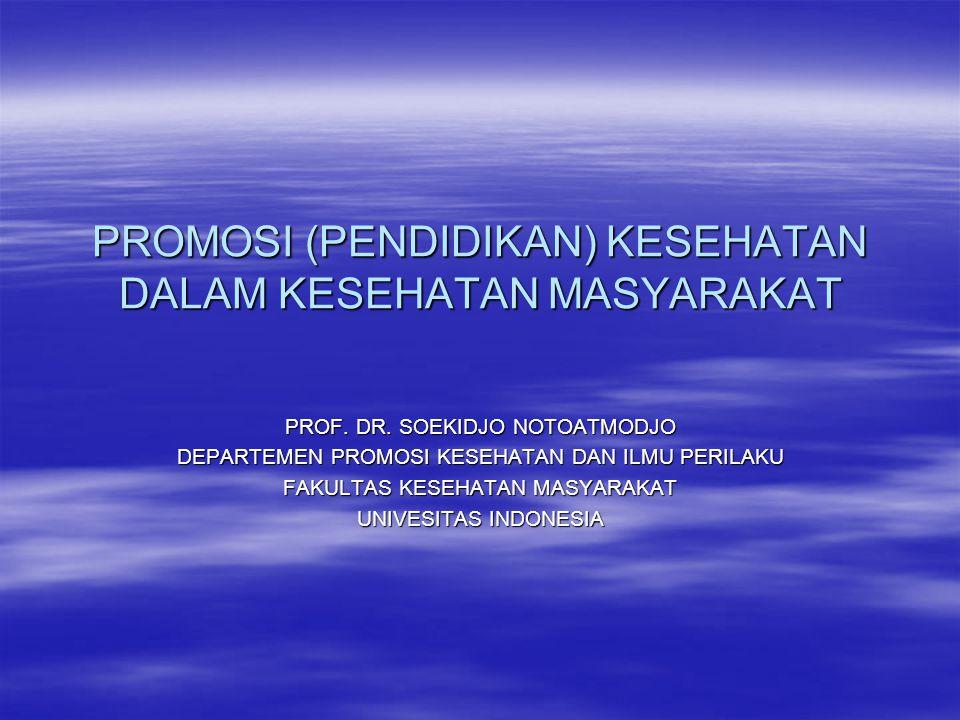 PROMOSI (PENDIDIKAN) KESEHATAN DALAM KESEHATAN MASYARAKAT