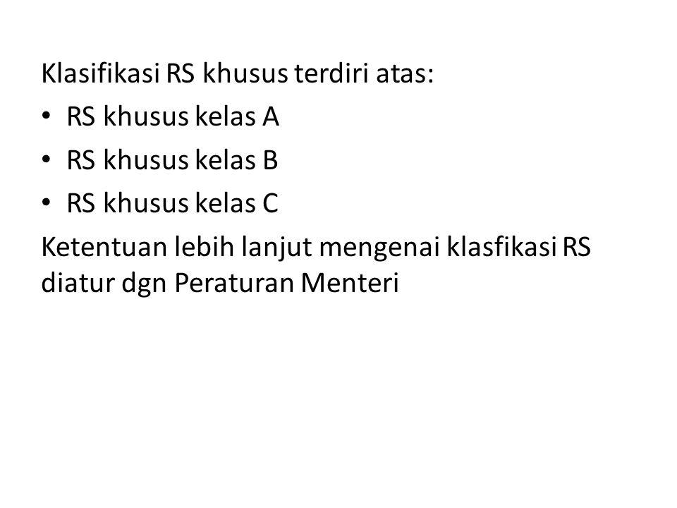 Klasifikasi RS khusus terdiri atas: