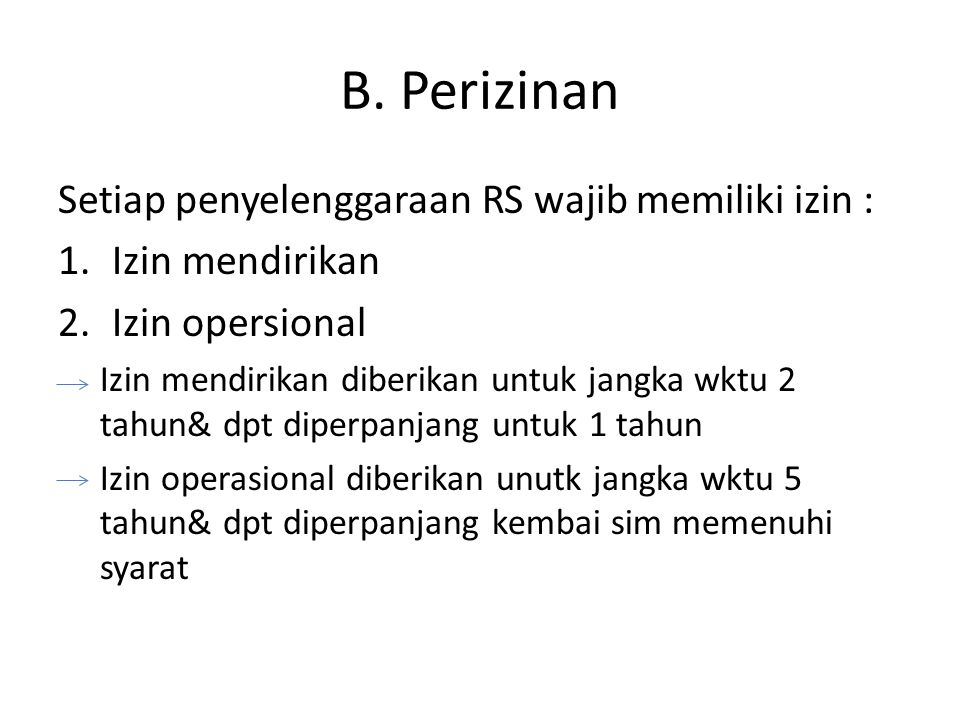 B. Perizinan Setiap penyelenggaraan RS wajib memiliki izin :