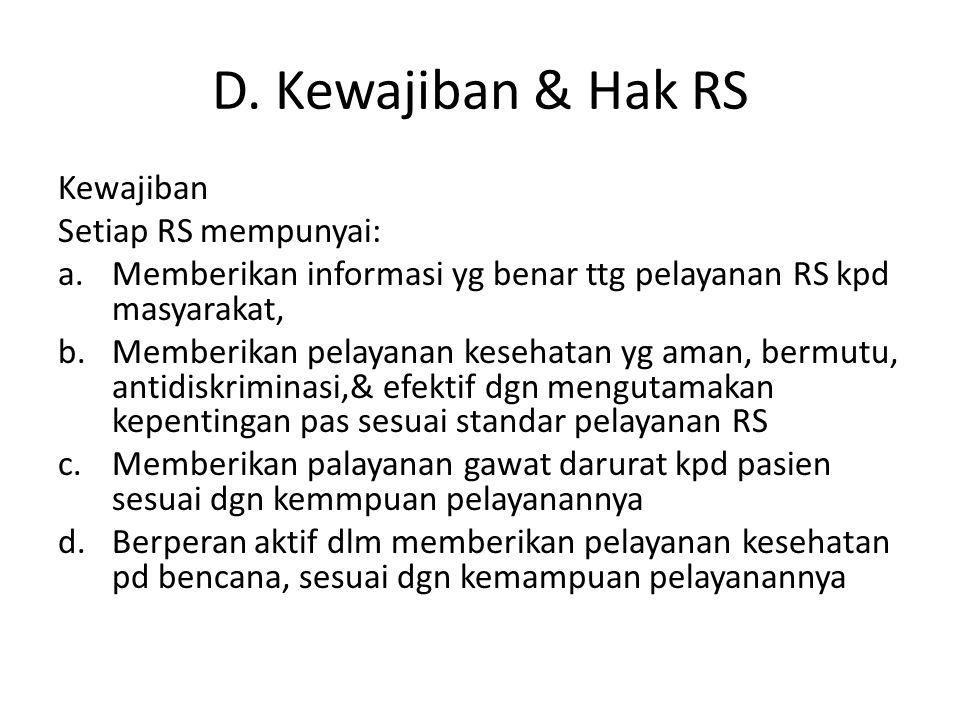 D. Kewajiban & Hak RS Kewajiban Setiap RS mempunyai: