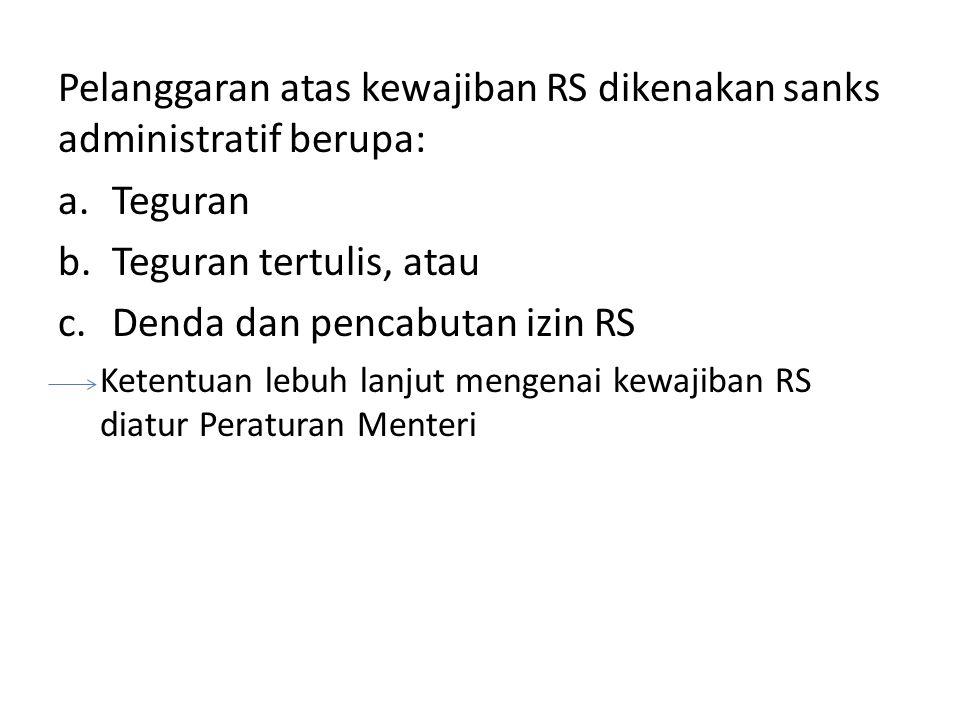 Pelanggaran atas kewajiban RS dikenakan sanks administratif berupa: