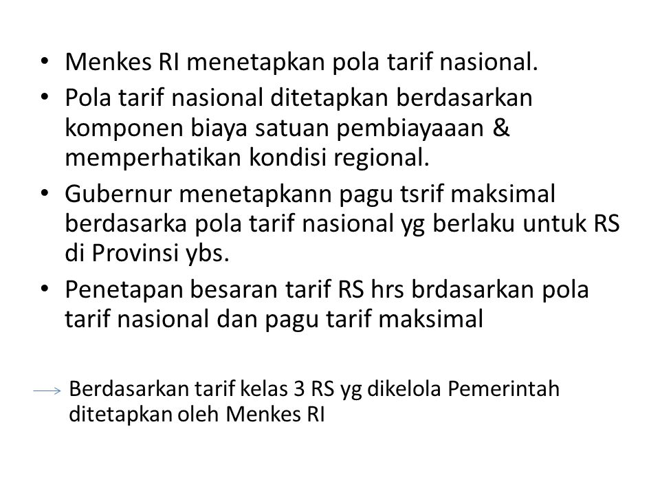 Menkes RI menetapkan pola tarif nasional.