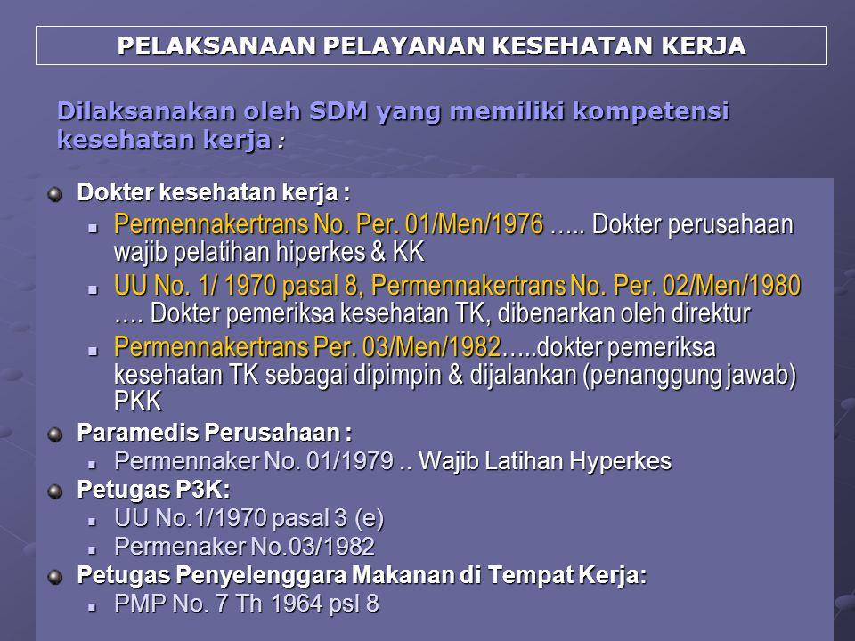 Dilaksanakan oleh SDM yang memiliki kompetensi kesehatan kerja :