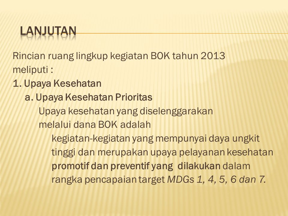 lanjutan Rincian ruang lingkup kegiatan BOK tahun 2013 meliputi :