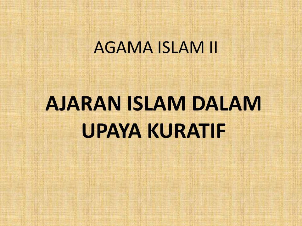 AJARAN ISLAM DALAM UPAYA KURATIF