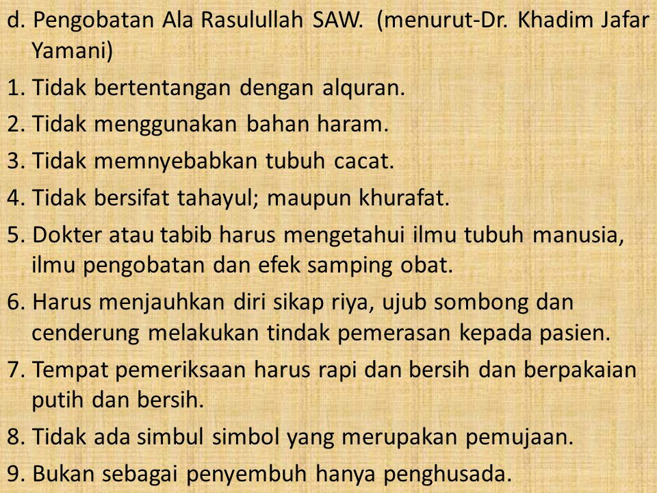d. Pengobatan Ala Rasulullah SAW. (menurut-Dr. Khadim Jafar Yamani)
