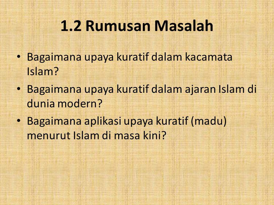 1.2 Rumusan Masalah Bagaimana upaya kuratif dalam kacamata Islam