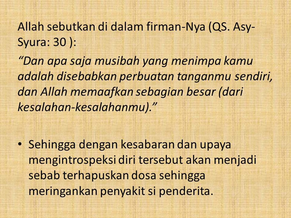 Allah sebutkan di dalam firman-Nya (QS. Asy-Syura: 30 ):