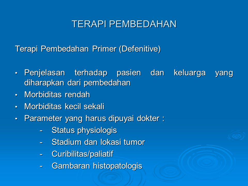 TERAPI PEMBEDAHAN Terapi Pembedahan Primer (Defenitive)