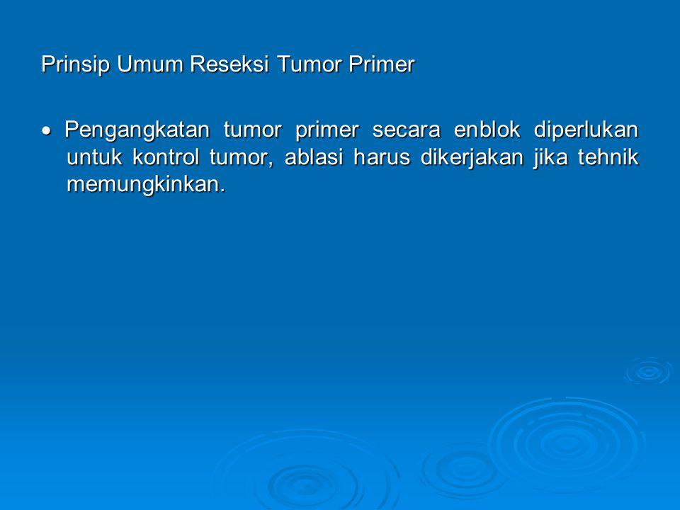 Prinsip Umum Reseksi Tumor Primer