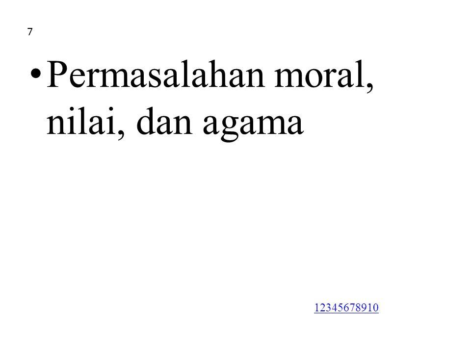 Permasalahan moral, nilai, dan agama