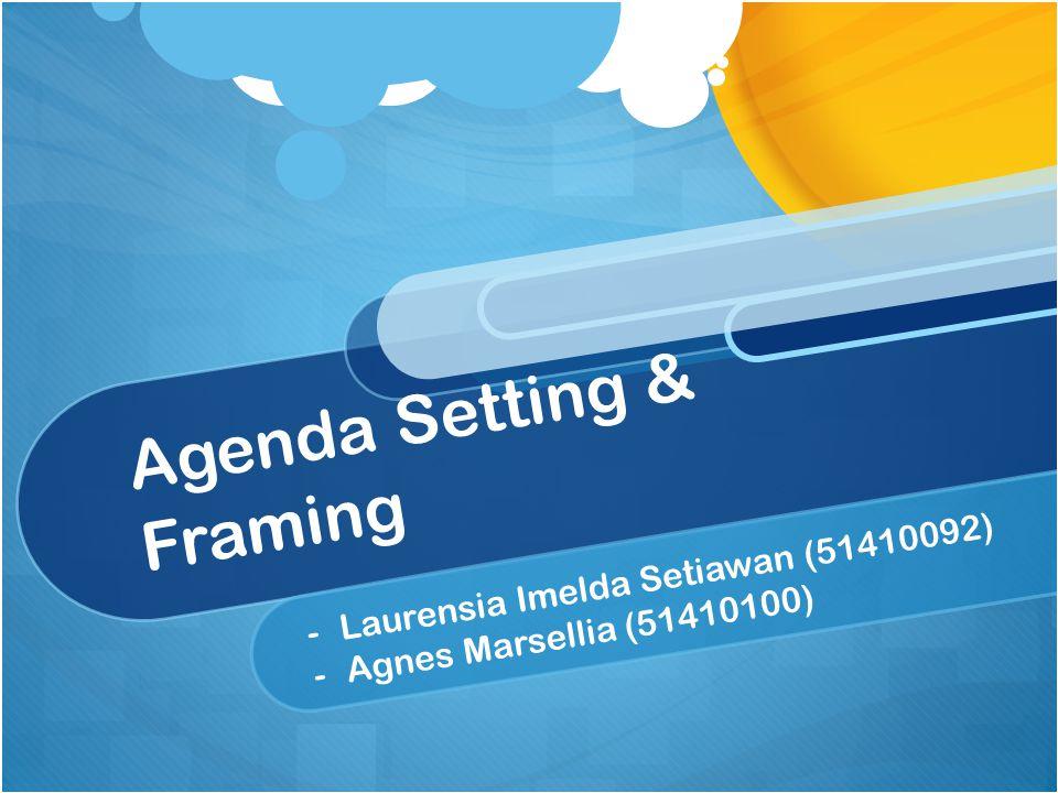 Agenda Setting & Framing