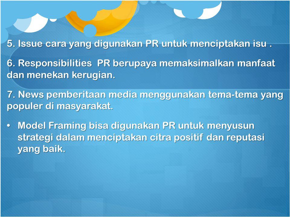 5. Issue cara yang digunakan PR untuk menciptakan isu .