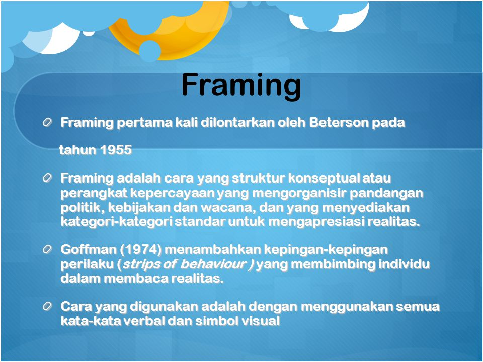 Framing Framing pertama kali dilontarkan oleh Beterson pada tahun 1955