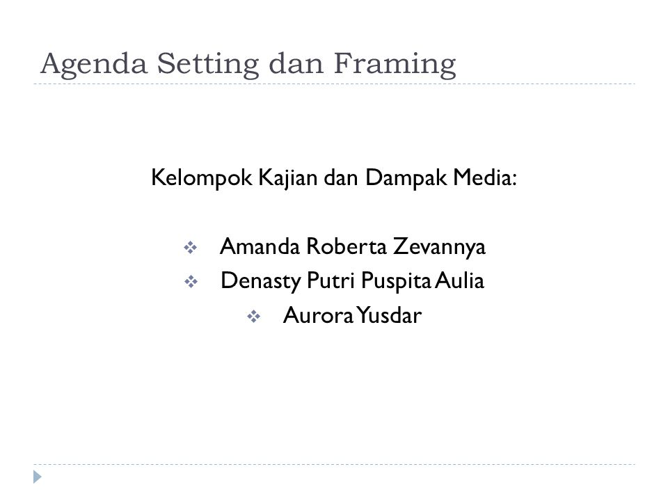 Agenda Setting dan Framing
