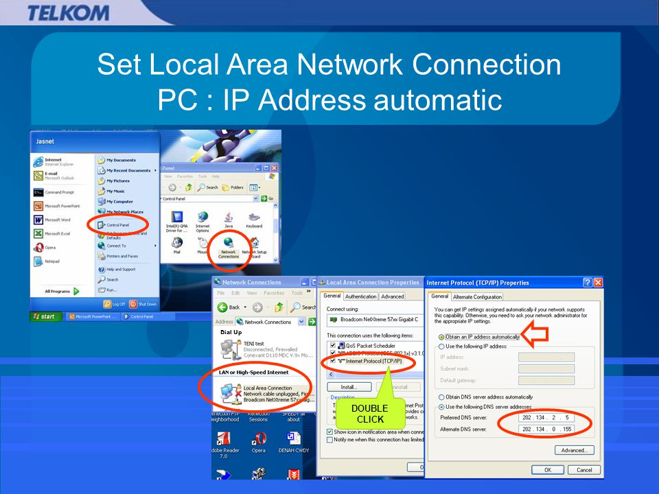Set Local Area Network Connection PC : IP Address automatic