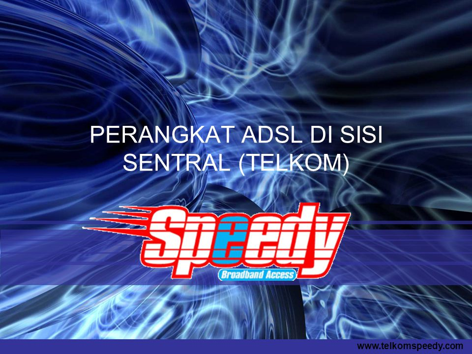 PERANGKAT ADSL DI SISI SENTRAL (TELKOM)