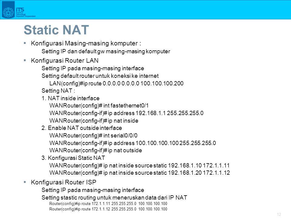 Static NAT Konfigurasi Masing-masing komputer : Konfigurasi Router LAN