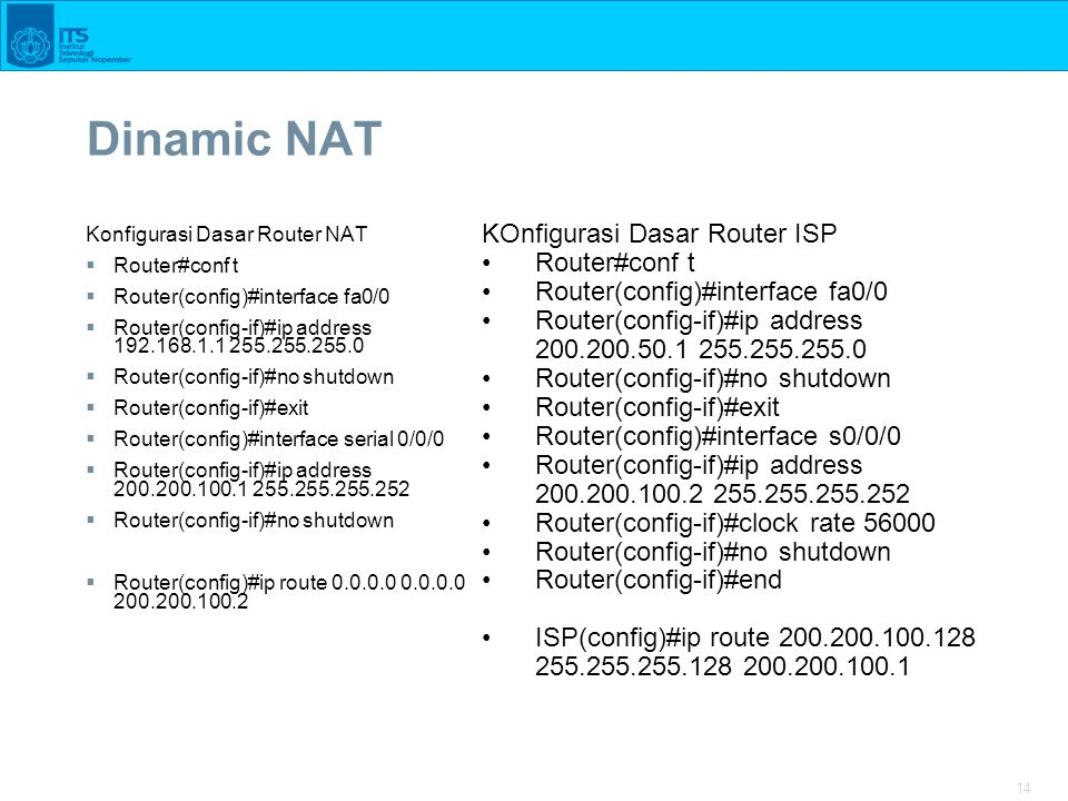 Dinamic NAT KOnfigurasi Dasar Router ISP Router#conf t