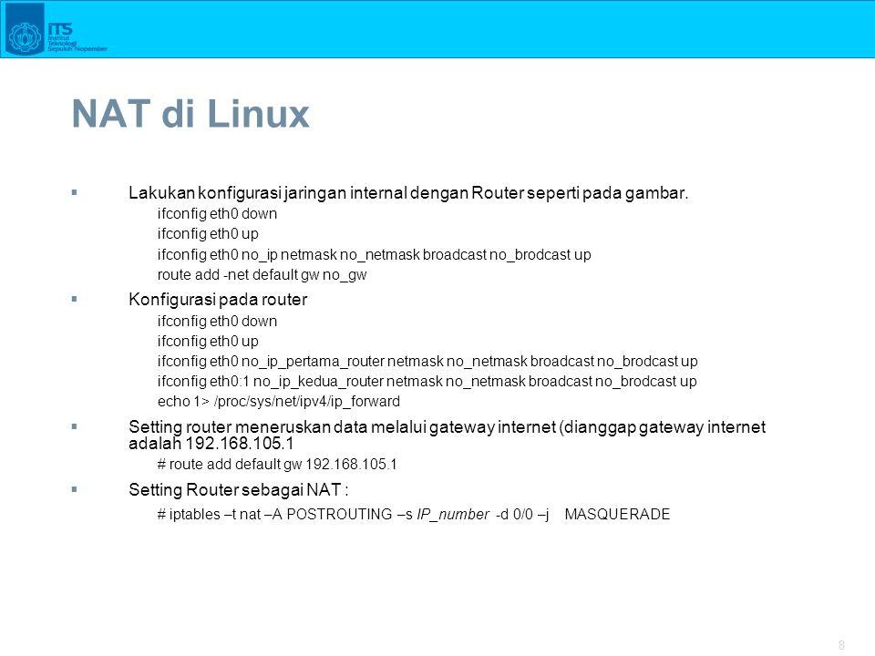 NAT di Linux Lakukan konfigurasi jaringan internal dengan Router seperti pada gambar. ifconfig eth0 down.