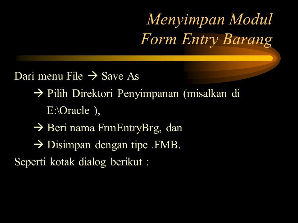 Menyimpan Modul Form Entry Barang