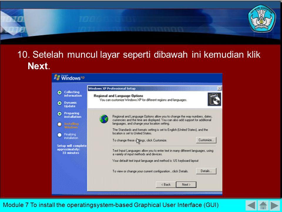 10. Setelah muncul layar seperti dibawah ini kemudian klik Next.