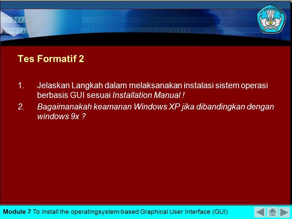 Tes Formatif 2 Jelaskan Langkah dalam melaksanakan instalasi sistem operasi berbasis GUI sesuai Installation Manual !