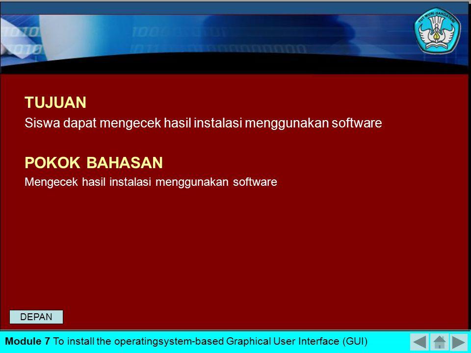 TUJUAN Siswa dapat mengecek hasil instalasi menggunakan software. POKOK BAHASAN. Mengecek hasil instalasi menggunakan software.