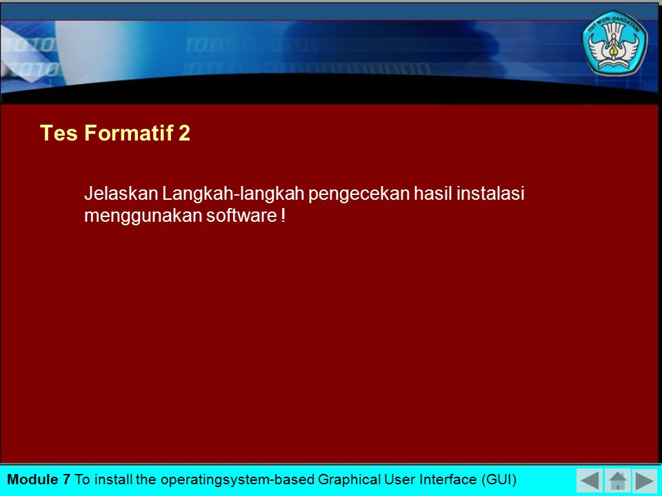 Tes Formatif 2 Jelaskan Langkah-langkah pengecekan hasil instalasi menggunakan software !