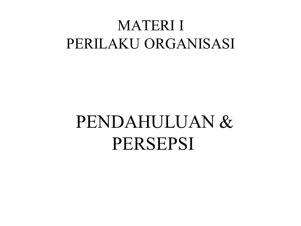 MATERI I PERILAKU ORGANISASI