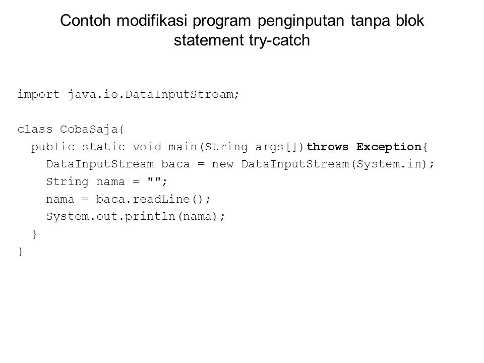 Contoh modifikasi program penginputan tanpa blok statement try-catch