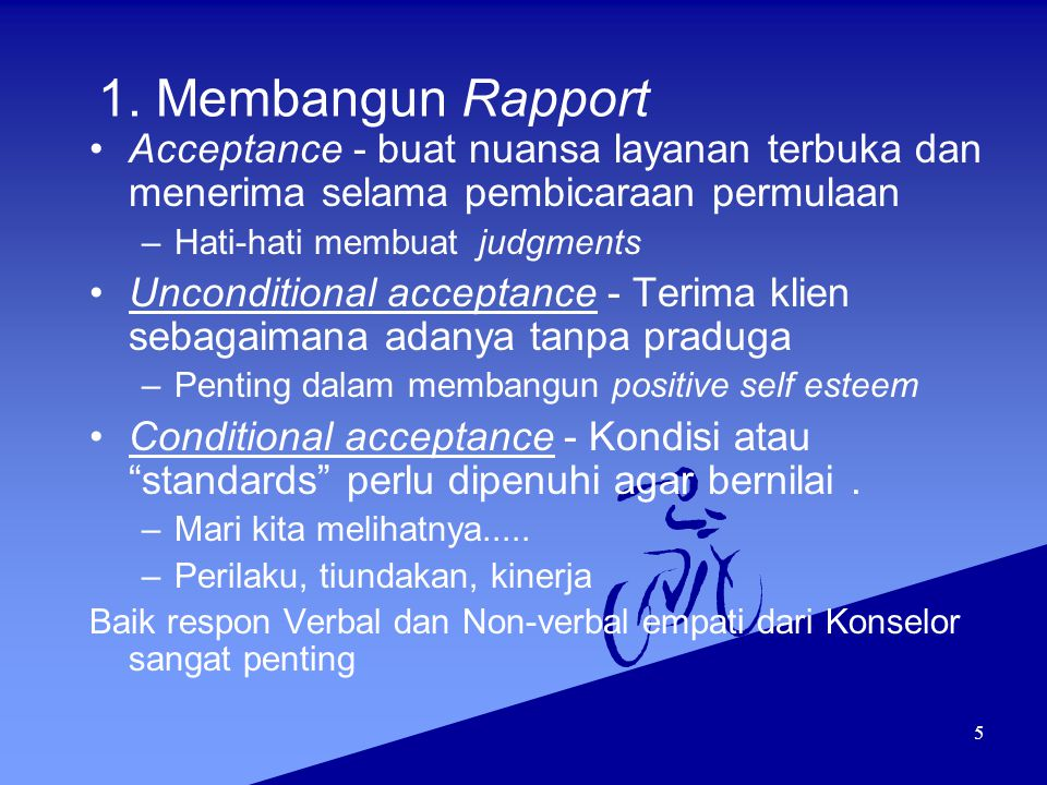 1. Membangun Rapport Acceptance - buat nuansa layanan terbuka dan menerima selama pembicaraan permulaan.