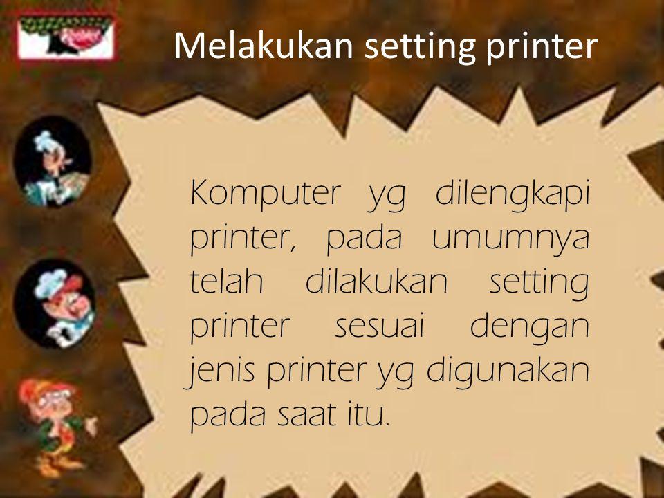 Melakukan setting printer