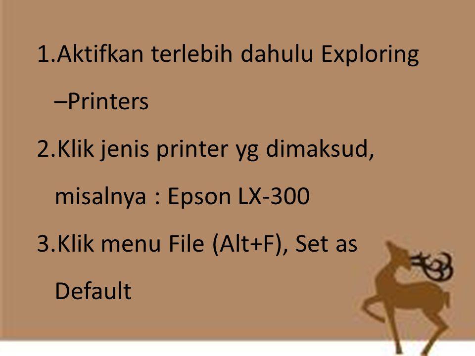 Aktifkan terlebih dahulu Exploring –Printers