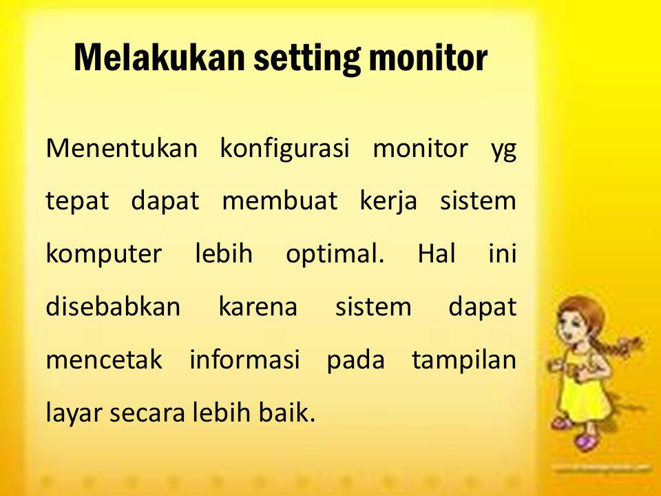Melakukan setting monitor
